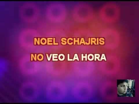 No Veo La Hora - Noel Schajris (karaoke)