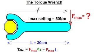 Physics - Mechanics: Ch 15 Torque Fundamentals (12 of 13) The Torque Wrench