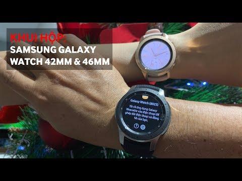 Khui Hộp Nhanh 2 Chiếc đồng Hồ Samsung Galaxy Watch 42mm Và 46mm