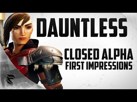 Dauntless: Closed Alpha   First Impressions