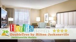 DoubleTree by Hilton Jacksonville Riverfront, FL - Jacksonville Hotels, Florida