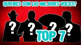 Top 7 Las Mejores VOCES del Regional Mexicano