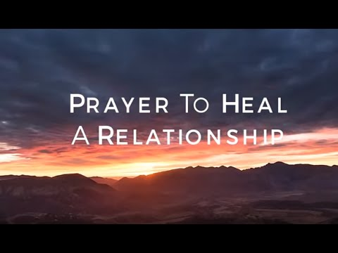 Prayer To Heal A Relationship HD - YouTube