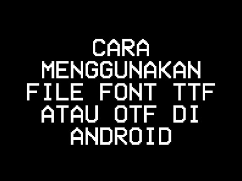 Cara Menggunakan Font Ttf Di Android