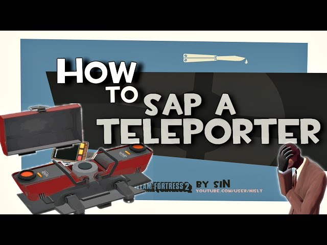 TF2: How to sap a teleporter