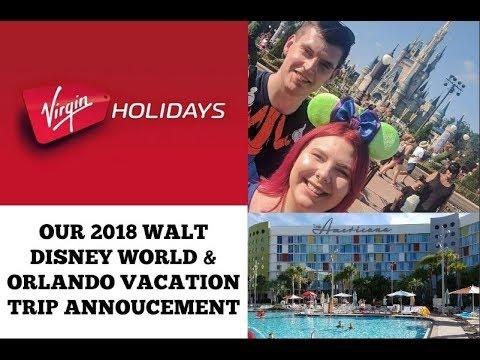 OUR 2018 WALT DISNEY WORLD & ORLANDO VACATION TRIP ANNOUNCEMENT