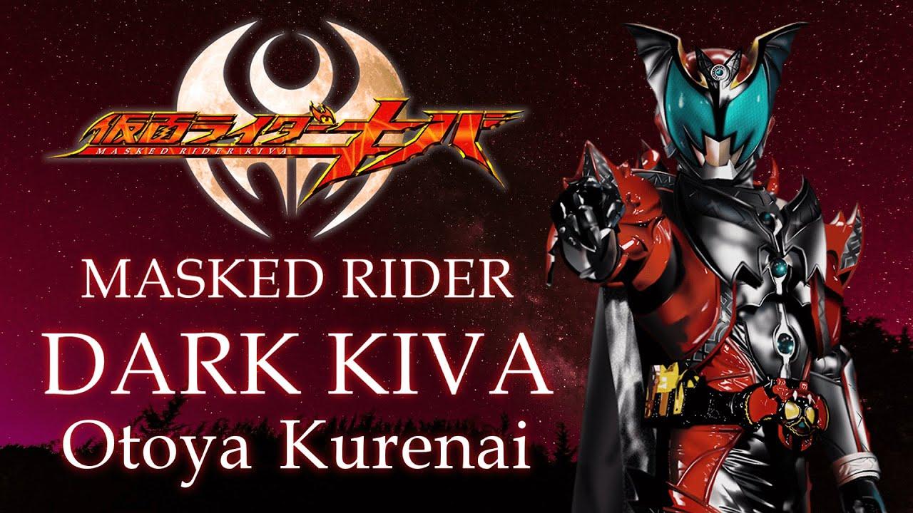 masked rider dark kiva otoya kurenai youtube masked rider dark kiva otoya kurenai