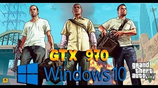 Windows 10 - GTA V - GTX 970 - ULTRA SETTINGS TEST