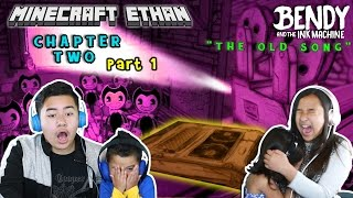 THE OLD SONG | BENDY AND THE INK MACHINE | CHAPTER 2 PART 1 w/ Minecraft Ethan, Emma, Aubrey & Aaron