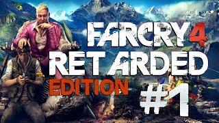 Far Cry 4 Retarded Edition #1