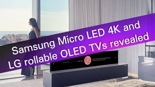 Samsung Micro LED 4K and LG rollable OLED TVs revealed