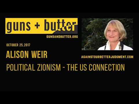 Alison Weir | Political Zionism  - The US Connection
