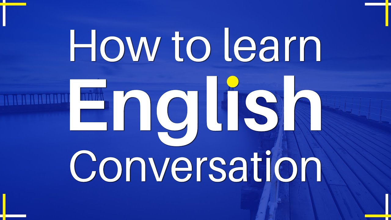 How to Learn English Conversation for Daily Life