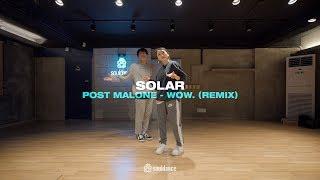 Post Malone - Wow. (Remix) (ft. Roddy Ricch & Tyga)   Solar Choreography