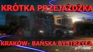 Krótka przejażdżka Kraków- Bańska Bystrzyca- Euro Truck Simulator 2 MP!