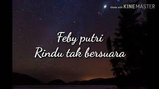 Feby putri - Rindu tak bersuara (lyrics)