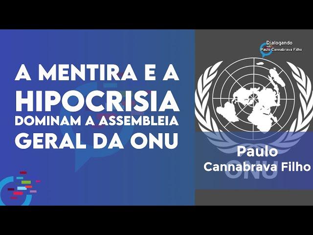 A mentira e a hipocrisia dominam a assembleia geral da ONU