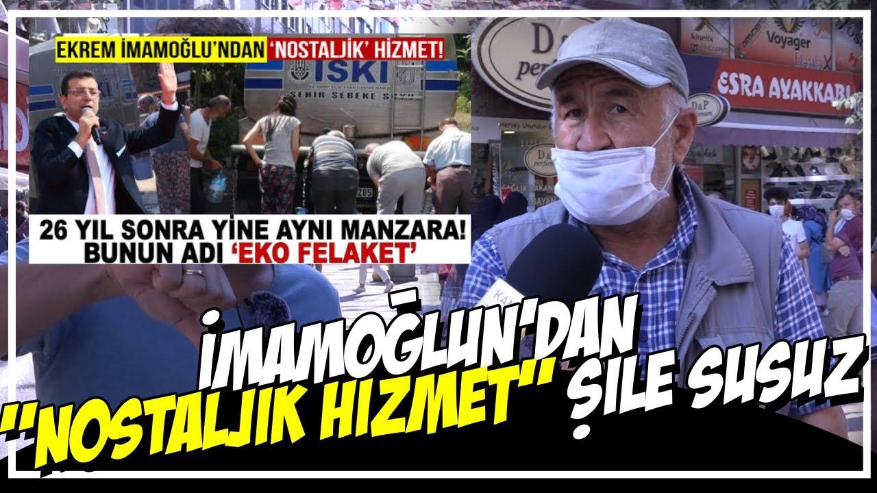 İMAMOĞLUN'DAN '' NOSTALJİK HİZMET '' ŞİLE GÜNLERDİR SUSUZ...