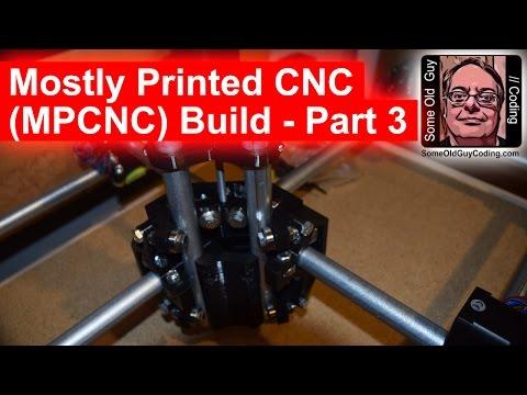 Mostly Printed CNC (MPCNC) build part 3