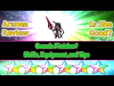 Final Fantasy Brave Exvius 6 stars Aranea Review: Grande Finisher(#341)