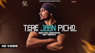 Tere Jaan Picho - Lovedeep Multani || Full Video || Latest Punjabi Song 2017 || Leinster Productions
