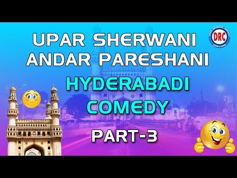 Upar Sherwani Andar Pareshani Part-3 Hyderabadi Comedy || Hyderabadi comedy Drama