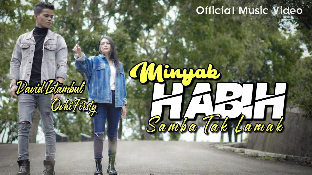 Download LAGU MINANG TERBARU-MINYAK HABIH SAMBA TAK LAMAK-David iztambul & Ovhi Firsty (OFFICIAL MUSIC VIDEO)