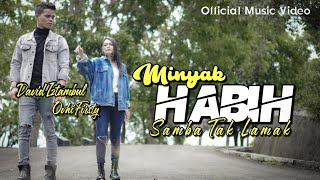 LAGU MINANG TERBARU-MINYAK HABIH SAMBA TAK LAMAK-David iztambul & Ovhi Firsty (OFFICIAL MUSIC VIDEO)