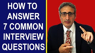 How to Answer 7 COMMON INTERVIEW QUESTIONS