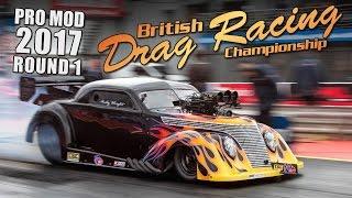 MSA Pro Mod Round 1  - 2017 British Drag Racing Championship