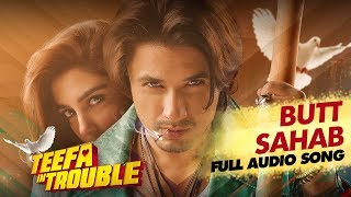 Teefa In Trouble | Butt Sahab | Full Audio Song | Ali Zafar | Maya Ali | Faisal Qureshi