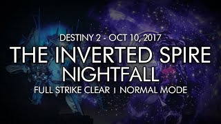 Destiny 2 - Nightfall The Inverted Spire - Full Strike Clear Gameplay Week Six