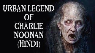 [हिन्दी] Urban Legend Of Charlie Noonan In Hindi | Charlie Noonan Horror Story In Hindi