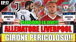 PRENDIAMO LA JUVENTUS!!! GIRONE MOLTO PERICOLOSO!! FIFA 18 CARRIERA ALLENATORE LIVERPOOL #17