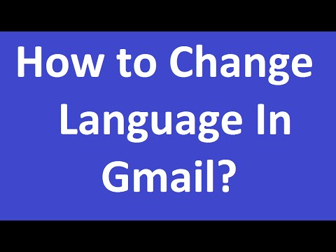 How to Change Language In Gmail?