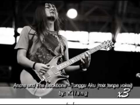 Andra and The Backbone - Tunggu Aku (mix tanpa vokal by kilangx3).mpg