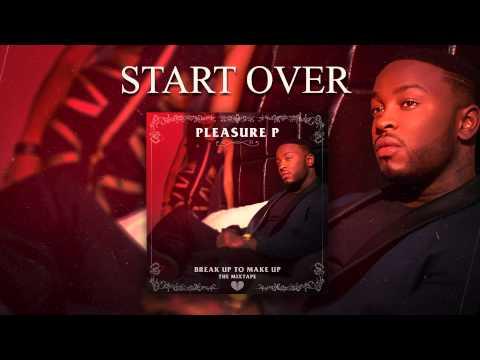 Pleasure P - Start Over (Audio)