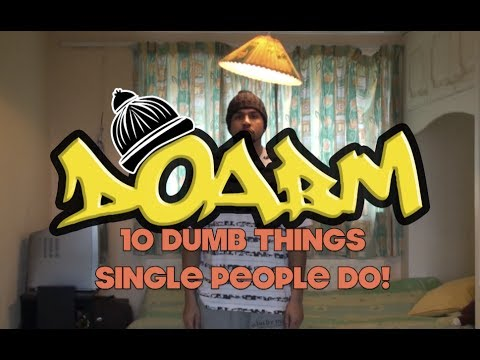 Download Youtube: DOABM 8- 10 DUMB THINGS SINGLE PEOPLE DO!