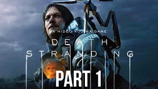 DEATH STRANDING Gameplay Walkthrough Part 1 - WITH MUSIC (Full Game)