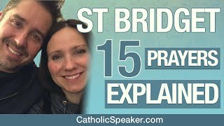 15 Prayers of St Bridget Explained (Catholic Speakers Ken and Janelle)