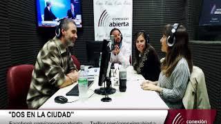 """""""DOS EN LA CIUDAD"""" 28-08-17 / Radio Conexión Abierta"""