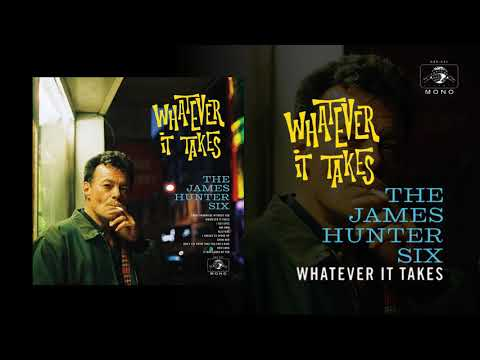 """The James Hunter Six""""Whatever It Takes"""" (Official Audio)"""