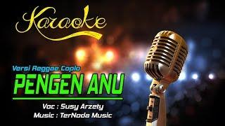 Gambar cover Karaoke PENGEN ANU - Susy Arzetty