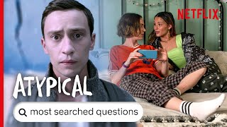 Atypical - Answers To The Internet's Most Searched Questions