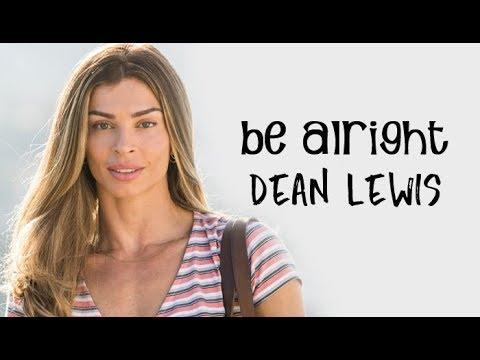 Dean Lewis - Be Alright Tradução Bom Sucesso