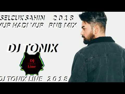 Dj Tonix vs Selcuk Sahin   Vur Hadi Vur 2018  RNB Mix