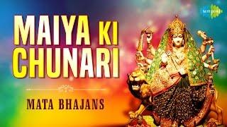 Maiya Ki Chunari   Top 10 Navratri Songs   Mata Bhajans Audio Jukebox