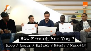 AOUAR / MENDY / RAFAEL / DIOP / MARCELO | How French Are You? | By le 12ème Homme | Orange