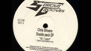 Chris Shivers - All I Need (Seven Grand Ballroom Mix)