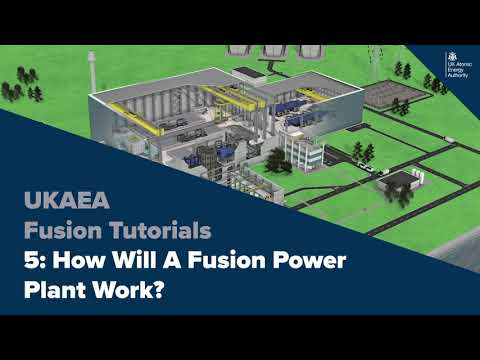 Fusion Tutorial 5: How Will A Fusion Power Plant Work?